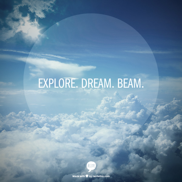 explore. dream. beam