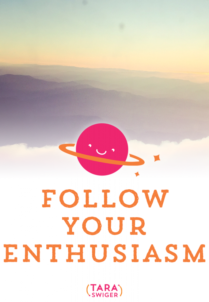 Follow Your Enthusiasm