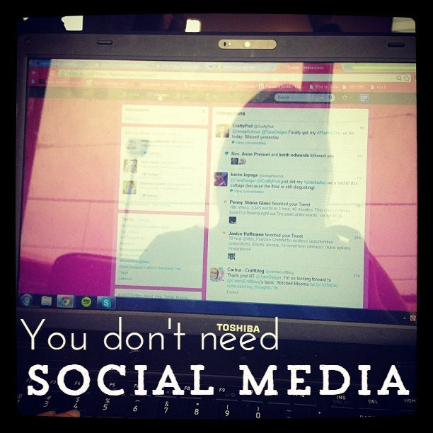 You don't need social media