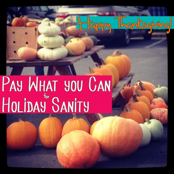 Pay What You Can for Holiday Sanity