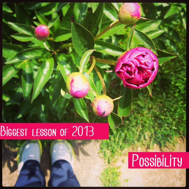 My Biggest Lesson of 2013: Possibility