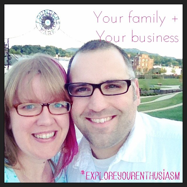 Your family and your business
