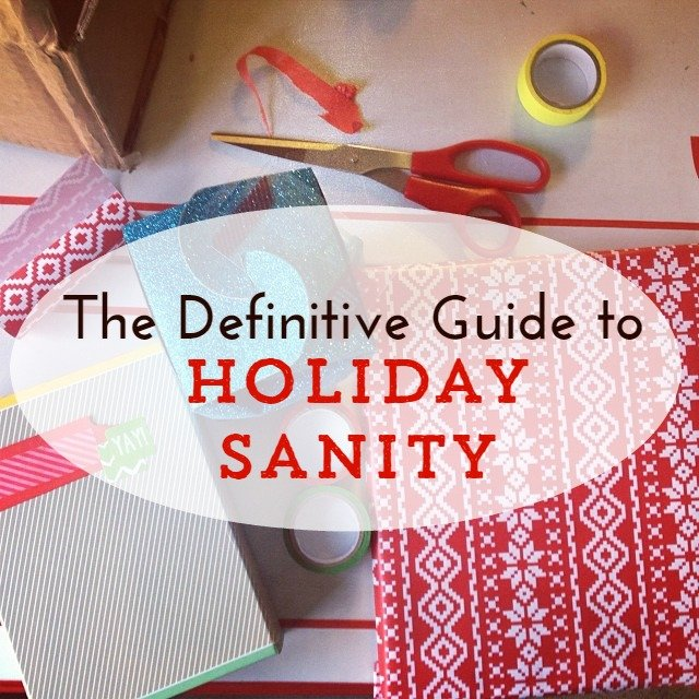 Definitive Guide to Holiday Sanity