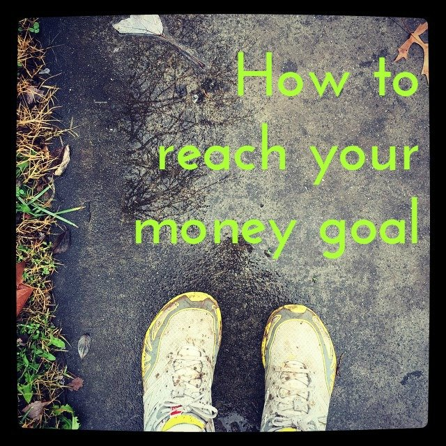 How to reach your money goal