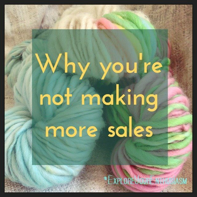 Why you're not making more sales