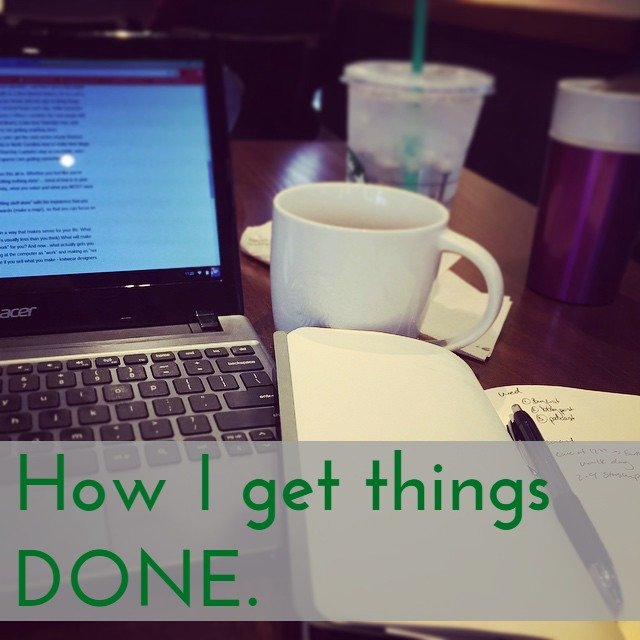 How I get things done