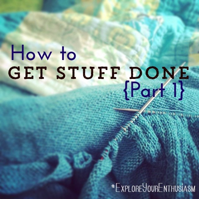How to Get Stuff Done 1