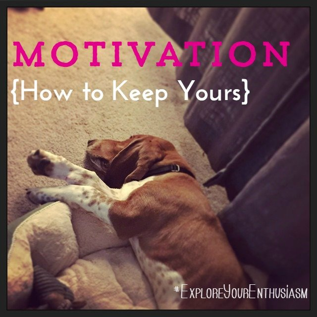 Motivation How to Keep Yours