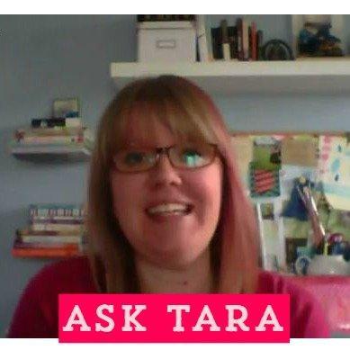 Ask Tara