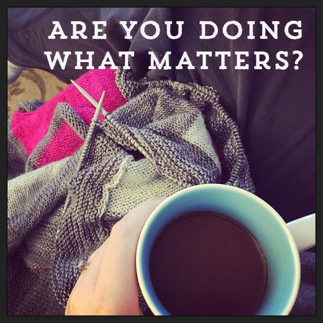 are you doing what matters