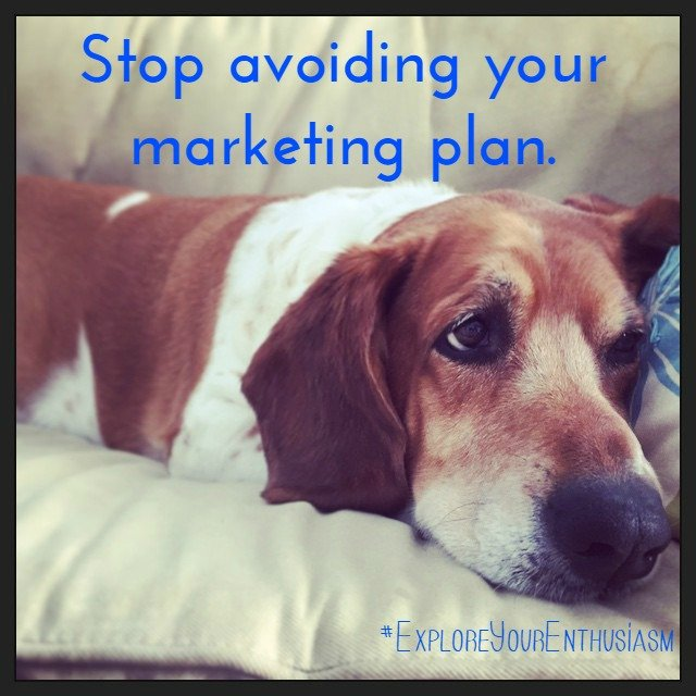 stop avoiding your marketing plan