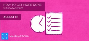 Tara_Swiger_How_To_Get_More_Done_Google+_Left_1000x566