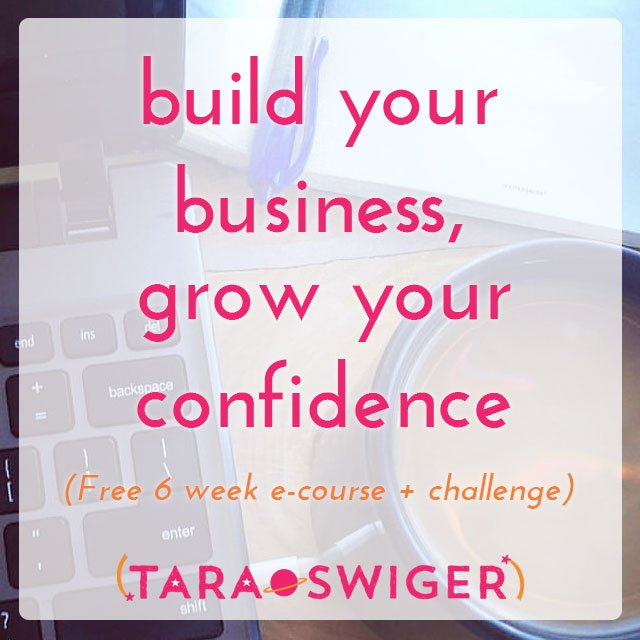 How much would your business grow if you stopped letting self-doubt hold you back from doing what you most want to do? Join me for a FREE 6-week ecourse to build your confidence, crush self-doubt, and grow your business. At TaraSwiger.com/bizconfidence
