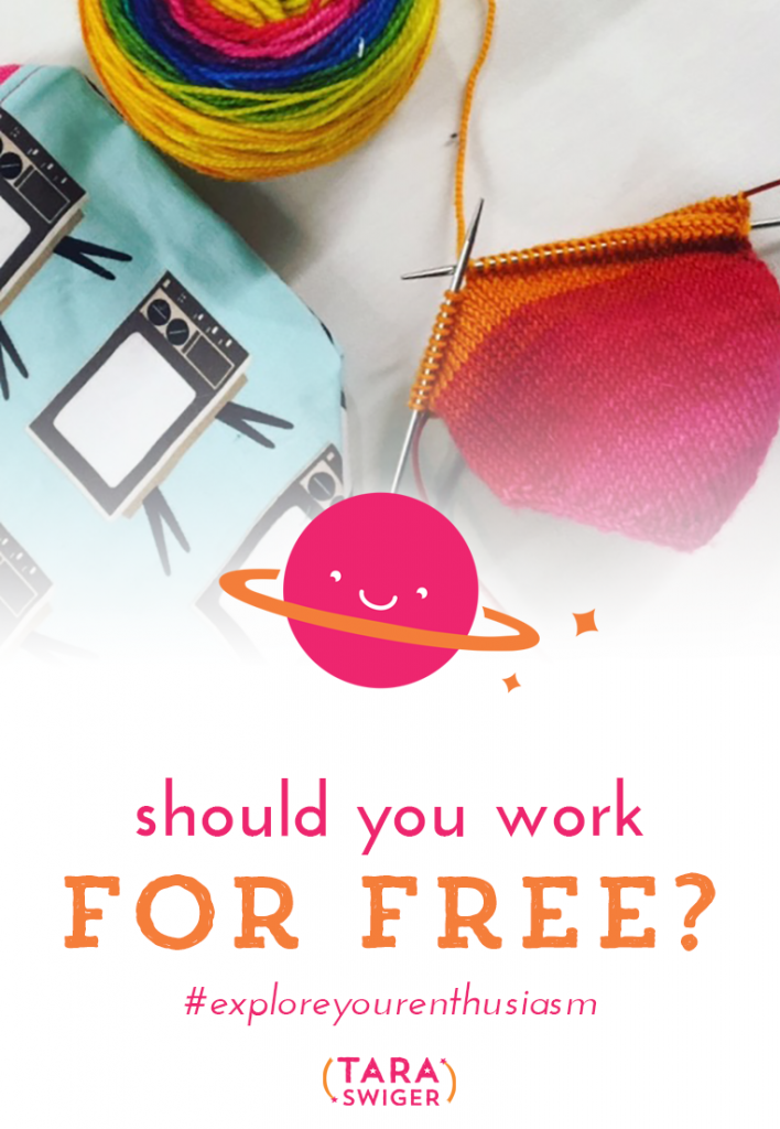 "Should you work for free? Most of the conversation in the craft world says: NO. Don't work for free. Don't give it away. Just Say No. And I agree. Most of the time. In today's episode I'll tell you when you SHOULD work for free, and how to decide if you should take the ""opportunity"" or not. Listen or watch at TaraSwiger.com/podcast148/"