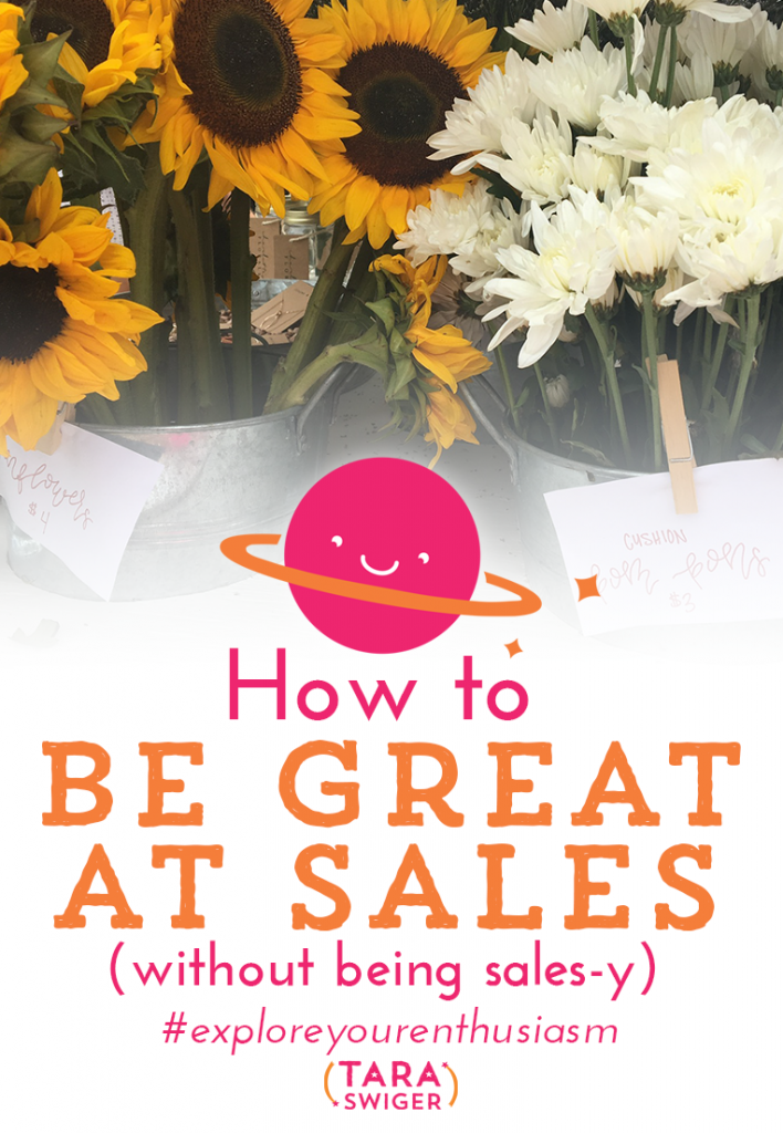 Your creative business relies on sales. That means YOU need to get good at sales. Yes, you need to be a salesperson. But did hearing that sentence just totally freak you out or turn you off? Listen to this episode of Explore your Enthusiasm and learn how to get great at sales without being gross: TaraSwiger.com/podcast180