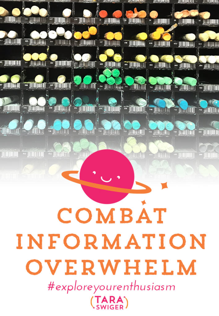There is TONS of information out there. You could learn almost anything about anything with a quick search. But how do you not get overwhelmed by all the information and focus on your goals? Learn how to defeat information overwhelm at TaraSwiger.com/podcast206