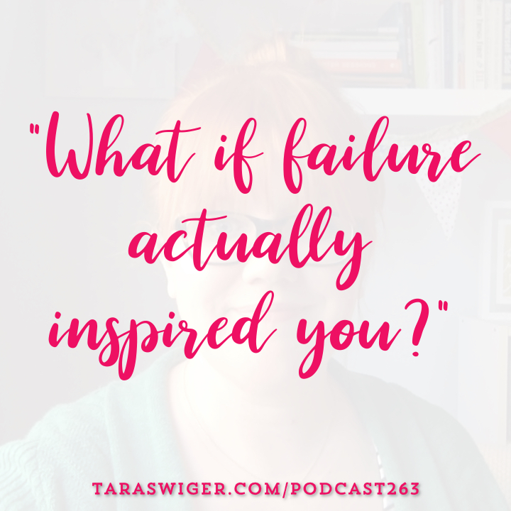 """What if failure actually inspired you?"" -Tara Swiger Listen in at TaraSwiger.com/podcast263"