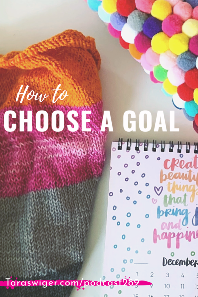 Choosing your next goal is vital to having focus in your creative business, which is how you move forward. Learn more about how to choose your next goal at TaraSwiger.com/podcast289
